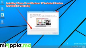 Installing iTunes 12 on Windows 10 Technical Preview_04_Installation Processing