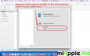 Setting up iCloud email on Outlook for Mac 2016 preview_02 Add an Account Other Email
