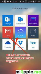 Outlook for android supports iCloud email and Gmail